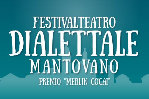 Il Festival Teatro Dialettale Mantovano